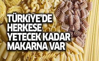 Kimse panik yapmasın, Türkiye'yi makarnaya boğarız